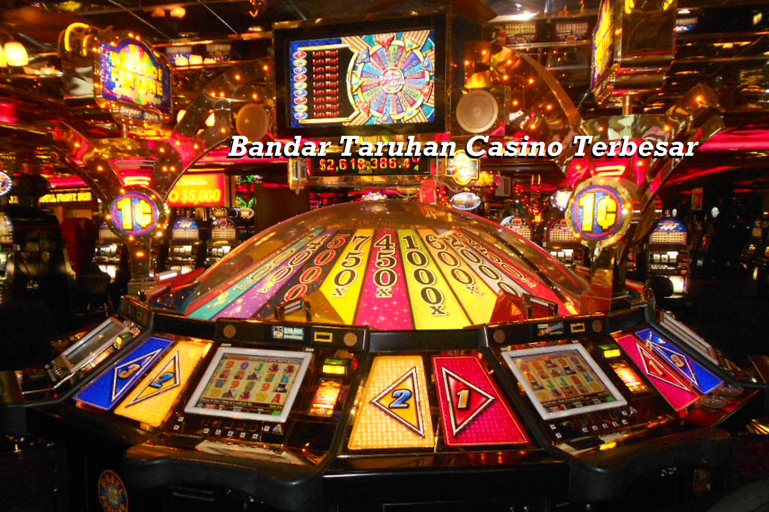 Bandar Taruhan Casino Terbesar