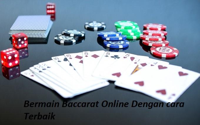 Bermain Baccarat Online Dengan cara Terbaik