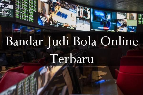 Bandar Judi Bola Online Terbaru